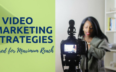 5 Video Marketing Strategies Used for Maximum Reach