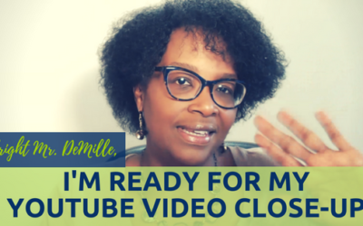 I'm Ready for My YouTube Video Close-up-Part II