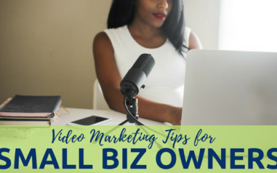 Video Marketing Tips for Small Business Owners