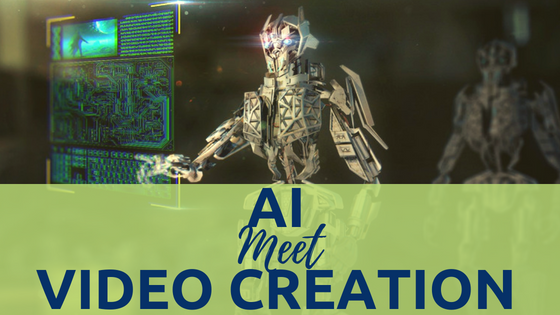 Video Creation Leaps Into the World of Artificial Intelligence