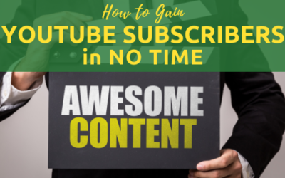How to Gain YouTube Subscribers in No Time