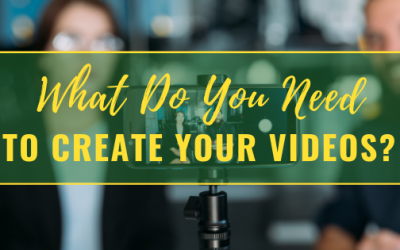 What Do You Need to Create Your Videos?