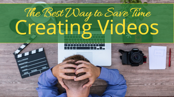 The Best Way to Save Time on Video Creation